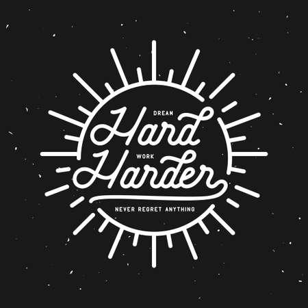 harder: Dream hard work harder motivational typography poster. Vector vintage illustration. Illustration