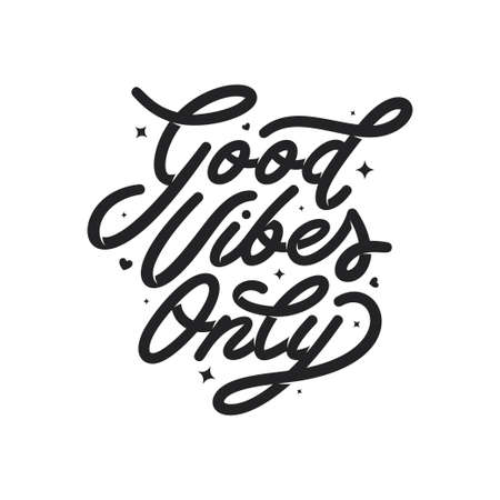 Good vibes only motivational typography. Vector vintage illustration.