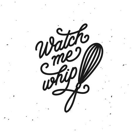 Watch me whip kitchen quote typography print. Vector vintage illustration. Çizim