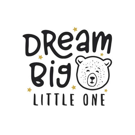 Dream big little one kid clothes design. Vector vintage illustration.