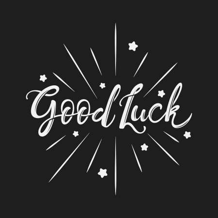 Good luck lettering typography. Inspirational quotation motivational quote. Design element for logotype, banner, badge, poster. Vector calligraphy illustration.