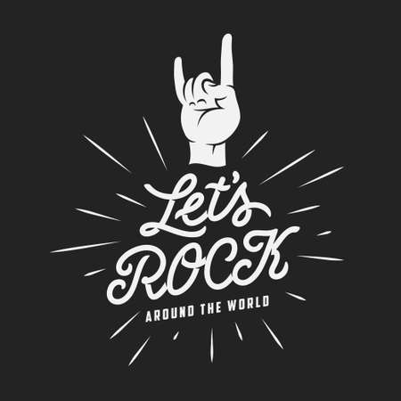 Lets rock typography. Rock on hand gesture. Handmade lettering inscription for prints, posters, flyers. Monochrome hipster label, badge, sign. Vector vintage illustration.
