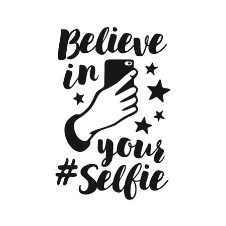 Believe in your selfie funny poster. Vector vintage illustration.