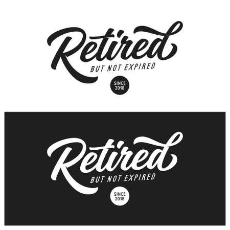 Aposentado não expirou projeto de rotulação do t-shirt. Tipografia presente para o dia da aposentadoria. Ilustração em vetor vintage.