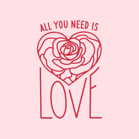 All you need is love hand drawn lettering apparel t-shirt design. Rose flower in a form of heart. Vector vintage illustration.