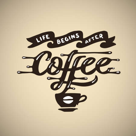 Hand drawn coffee quote. Life begins after coffee. Motivational handmade lettering composition. Vector vintage illustration.