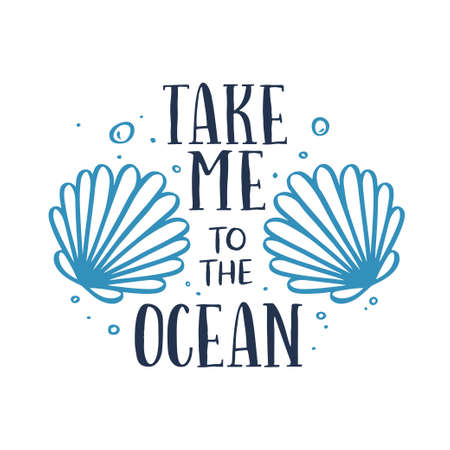 Take me to the ocean t-shirt typography with hand drawn sea shells. Summer time related motivational lettering inscription. Vector illustration.