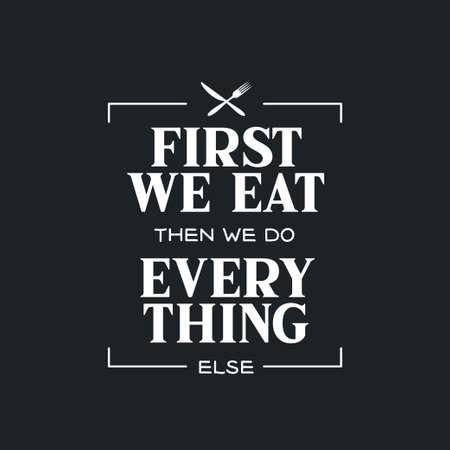 First we eat typography kitchen poster. Vector vintage illustration. Foto de archivo - 108862702