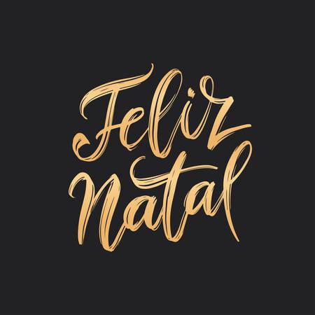 Feliz Natal portuguese Merry Christmas lettering golden greeting text on black background. Retro hand drawn brush calligraphy poster for season greetings. Vector illustration. Imagens - 109836381