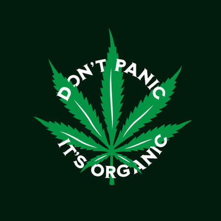 Cannabis marijuana related t-shirt typography. Dont panic its organic funny quote. Vector illustration. Vettoriali
