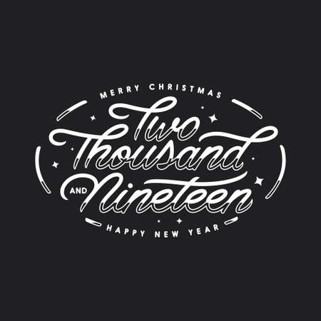 Merry Christmas and Happy New Year lettering template. Two thousand nineteen.