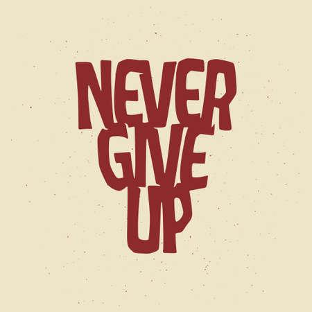 Never give up motivational poster or t-shirt design. 向量圖像