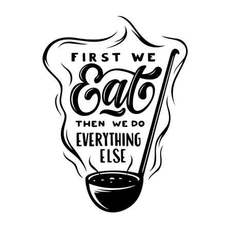 First we eat typography kitchen poster. Vector vintage illustration.