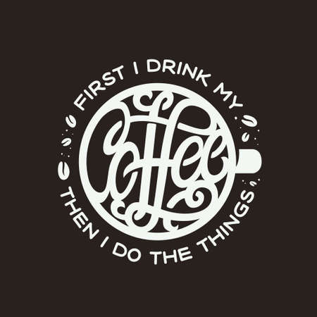 First I drink coffee lettering. Vector illustration. Ilustração