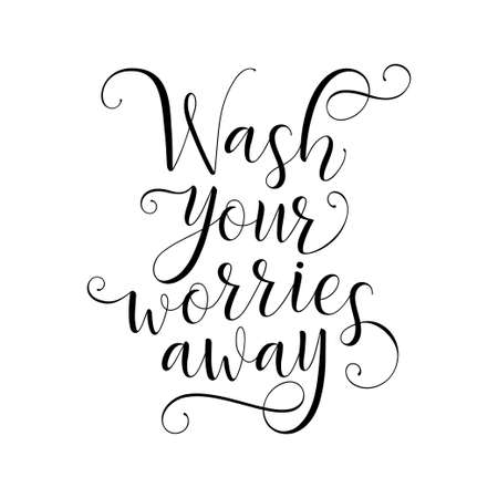 Wash your worries away calligraphy. Motivational poster for bathroom. Vector illustration. Standard-Bild - 133241991
