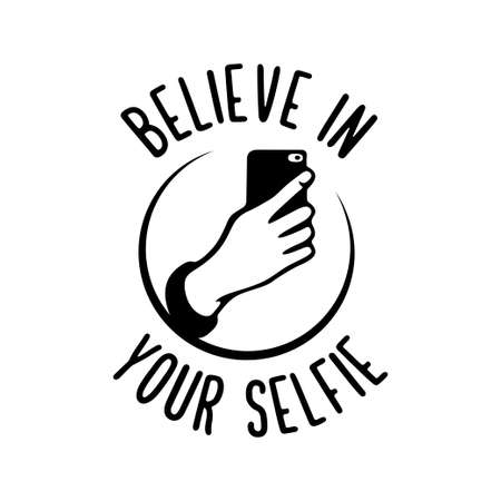Believe in your selfie motivational funny poster. Human hand holding a cell phone. Home decor print. Vector vintage illustration.