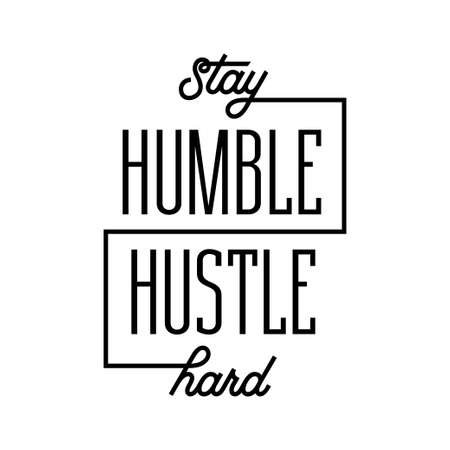 Stay humble hustle hard motivational poster. Stylish trendy typogarphy for home office gym wall decoration. Vector illustration.