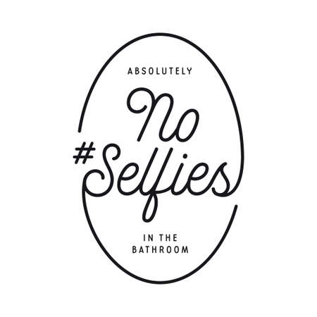 No selfies in the bathroom funny poster. Minimalist stylish calligraphy. Vector illustration.