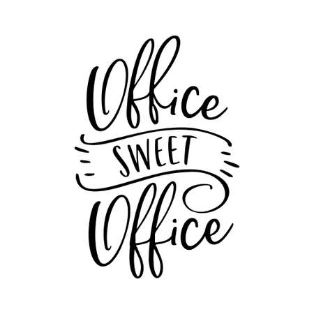 Office sweet office poster. Funny calligraphy for wall decoration. Vector illustration.