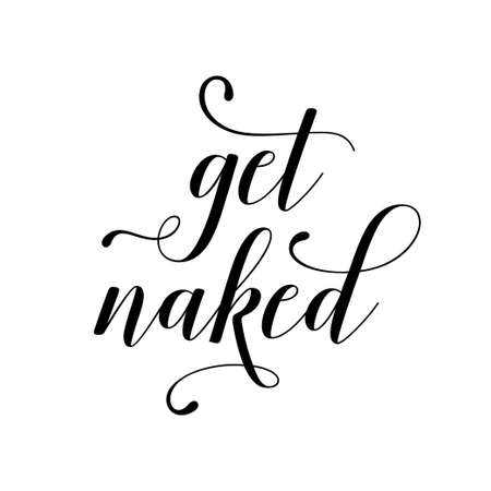 Get naked funny bathroom poster. Vector illustration.
