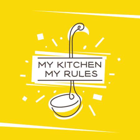 My kitchen my rules monoline style poster. Vector illustration. Ilustrace