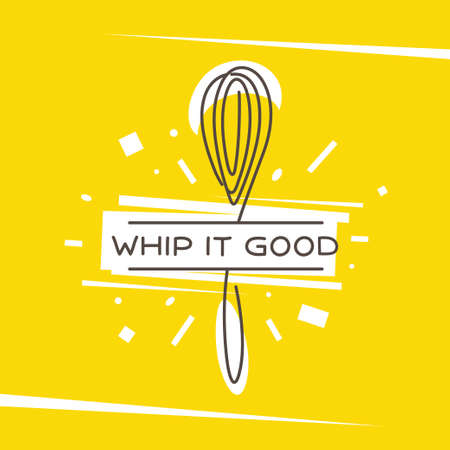 Whip it good kitchen monoline style poster. Vector illustration.
