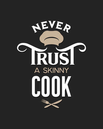 Never trust a skinny cook lettering poster. Vector vintage illustration.