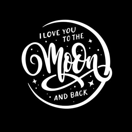 I love you to the moon and back typography. Vintage vector illustration.