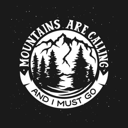 Mountains are calling and I must go t-shirt design. Vector illustration.