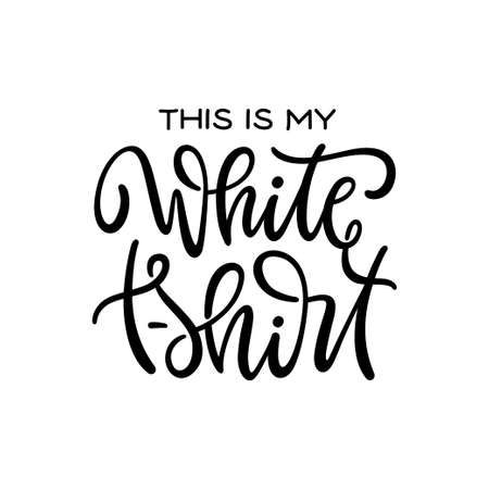 This is my white t-shirt funny quote design. Vector illustration.