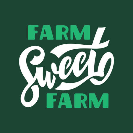 Farm sweet farm hand drawn typography. Vector illustration.