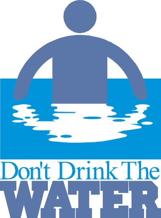 dont: Dont drink water sign