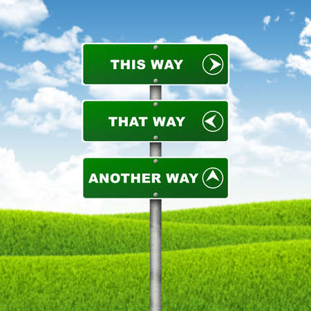 another way: Crossroads road sign  Pointer indicates direction of three ways  Choice concept