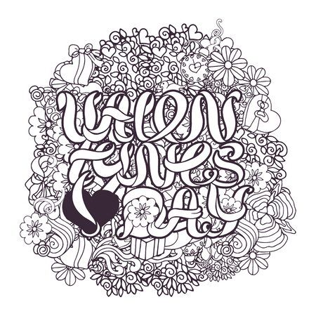 composition book: Decorative love composition with phrase, hearts, flowers, ornate elements in doodle style. Cartoon design elements. Black and white background for coloring book page