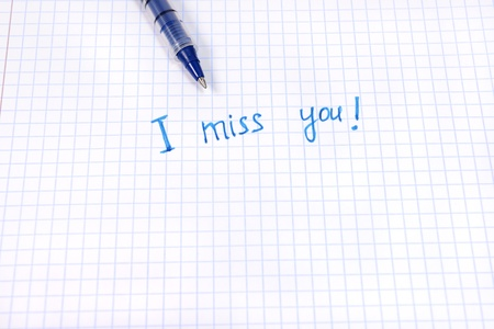 i miss you: I miss you message and pen