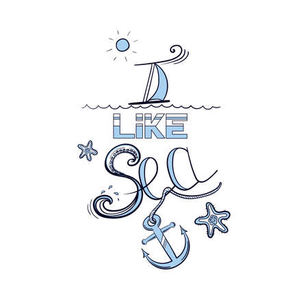 Lettering - I like sea with  anchor, starfishes, sun and sailing ship. illustration.