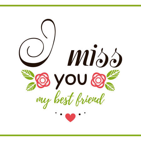 Label with message on white background. I miss you my best friend. illustration.