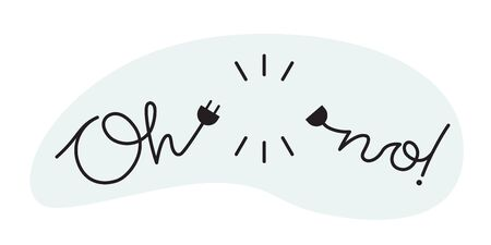 Handwritten lettering - oh no words. Lost connection or 404 page, error design element. Fall, decline, break down, fail concept. Wire with power cord, plug and socket. Vector illustration.