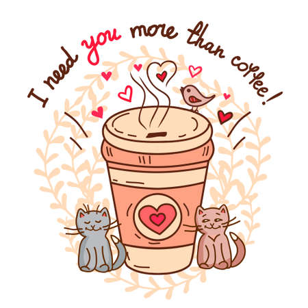 tea cup: Cute greeting card of cup of coffee and hand-drawn letters - I love your more than coffee. Hand-drawn vector illustration.