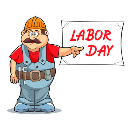Illustration of Catoon Builder worker mans with sign. LABOR DAY. Illustration