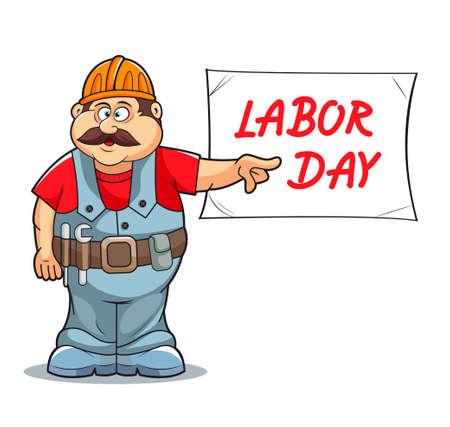 safety belts: Illustration of Catoon Builder worker mans with sign. LABOR DAY. Illustration
