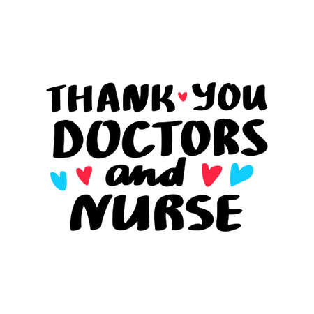 Thank you Doctors and nurses healthcare worker and medical hospital profession concept vector illustration. Simple art for epidemic covid-19 pandemic quarantine. Handwritten lettering