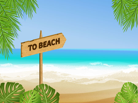 Vector wooden arrow sign with phrase to beach. Signboard on background of sand beach, turquoise sea and green leaves.