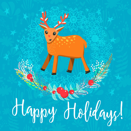 Vector Christmas greeting card with a phrase Happy Holidays. Cartoon style raindeer surrounded by snowflakes and wreath on textured background.