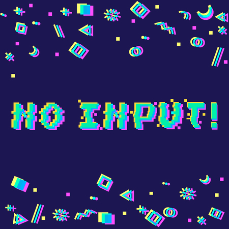 Vector no input phrase in pixel art style with glitch VHS effect. Three color half-shifted letters. Ocassional pixels and geometric style decor elements. Gaming concept Иллюстрация