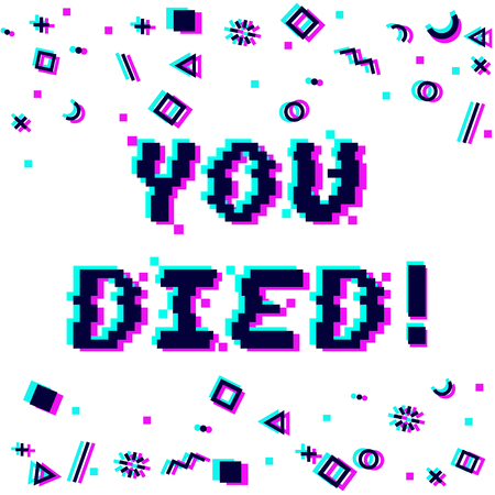 Vector you died phrase in pixel art style with glitch VHS effect. Three color half-shifted letters. Ocassional pixels around. Geometrical trendy decor. White background. Gaming concept Иллюстрация