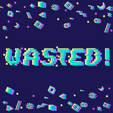 Vector wasted phrase in pixel art style with glitch VHS effect. Three color half-shifted letters. Ocassional pixels around. Geometrical trendy decor.