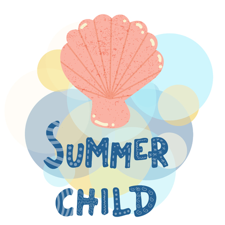 Vector cartoon cute sea shell and hand written lettering phrase summer child. Pastel circles on the background. Simple and adorable design for posters, sites, t-shirts, nursery and kids prints