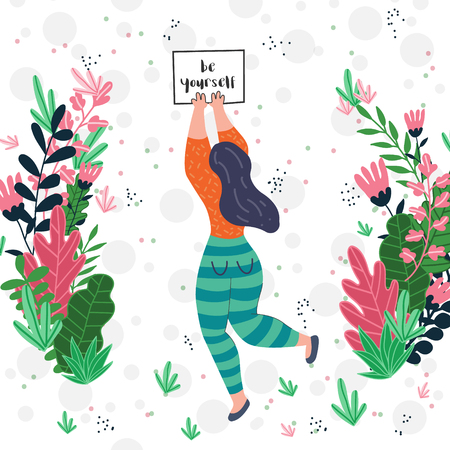 illustration of a woman holding be yourself banner. Flowers and leaves in the surroundings. Concept of feminism, body positive, love for oneself and self-care