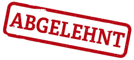 red grungy rubber stamp with word ABGELEHNT, German for rejected